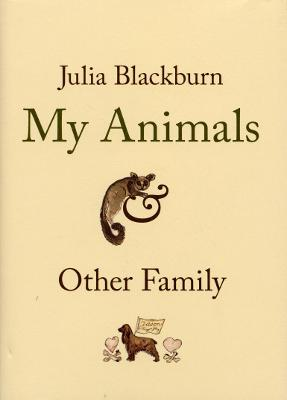 My Animals and Other Family - Blackburn, Julia