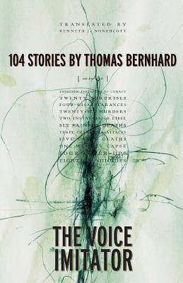The Voice Imitator - Bernhard, Thomas, Professor, and Northcott, Kenneth J (Translated by)