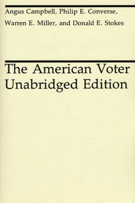 The American Voter - Campbell, Angus, and Miller, Warren E, and Converse, Philip E