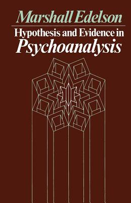 Hypothesis and Evidence in Psychoanalysis - Edelson, Marshall