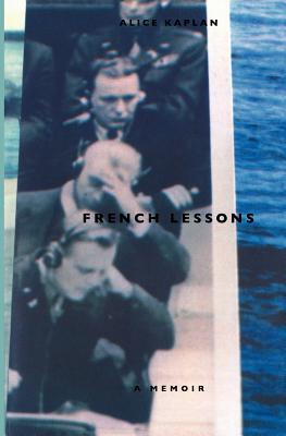 French Lessons: A Memoir - Kaplan, Alice