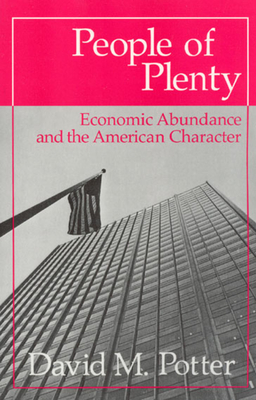 People of Plenty: Economic Abundance and the American Character - Potter, David M