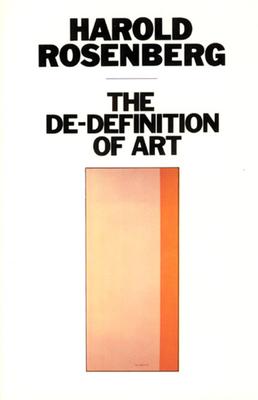 The de-Definition of Art - Rosenberg, Harold