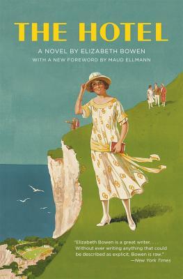 The Hotel - Bowen, Elizabeth, Professor, and Ellman, Maud (Foreword by)