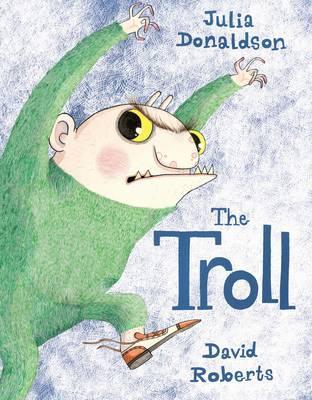 The Troll. Written by Julia Donaldson - Donaldson, Julia