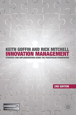 Innovation Management: Strategy and Implementation Using the Pentathlon Framework - Goffin, Keith, and Mitchell, Rick