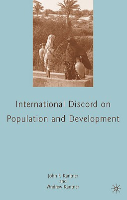 International Discord on Population and Development - Kantner, John F, and Kantner, Andrew