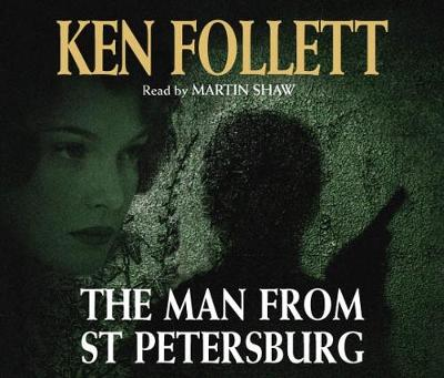 Man from St Petersburg - Follett, Ken, and Shaw, Martin (Read by)