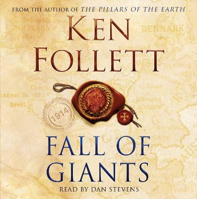 Fall of Giants - Follett, Ken, and Stevens, Dan (Read by)