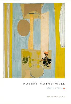Robert Motherwell: What Art Holds - Caws, Mary Ann, Ms.