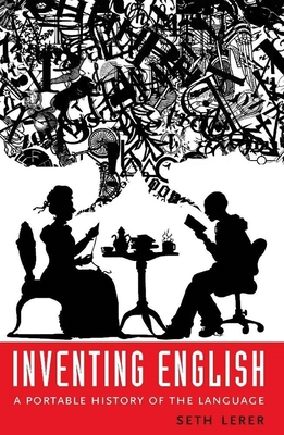 Inventing English: A Portable History of the Language - Lerer, Seth, Professor