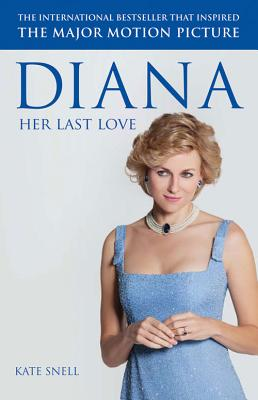 Diana: Her Last Love - Snell, Kate