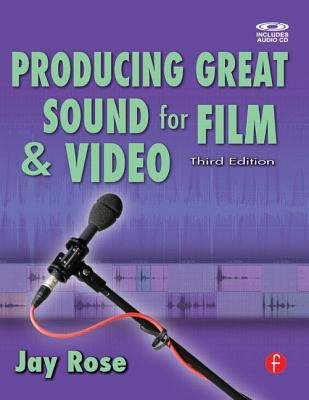 Producing Great Sound for Film and Video - Rose, Jay