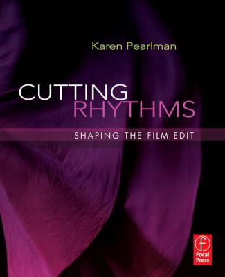 Cutting Rhythms: Shaping the Film Edit - Pearlman, Karen