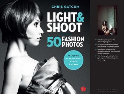 Light & Shoot: 50 Fashion Photos - Gatcum, Chris