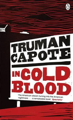In Cold Blood: A True Account of a Multiple Murder and Its Consequences - Capote, Truman