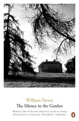 The Silence in the Garden - Trevor, William