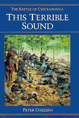 This Terrible Sound: The Battle of Chickamauga - Cozzens, Peter