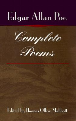 Complete Poems - Poe, Edgar Allan, and Mabbott, Thomas Ollive (Editor)