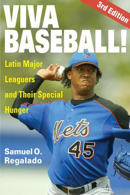 Viva Baseball!: Latin Major Leaguers and Their Special Hunger - Regalado, Samuel O