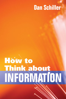 How to Think about Information - Schiller, Dan