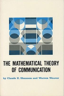 Mathematical Theory of Communication. - Shannon, Claude E, and Weaver, Warren