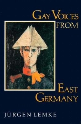 Gay Voices from East Germany - Lemke, Jurgen, and Lemke, J?rgen