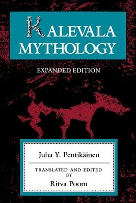 Kalevala Mythology, Revised Edition - Pentikainen, Juha, and Poom, Ritva Maarit (Translated by)