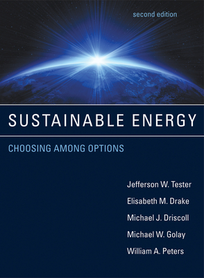 Sustainable Energy: Choosing Among Options - Tester, Jefferson W, and Drake, Elisabeth M, and Driscoll, Michael J