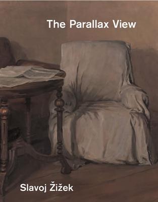 The Parallax View - Zizek, Slavoj
