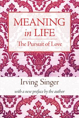 Meaning in Life: Pursuit of Love v. 2 - Singer, Irving