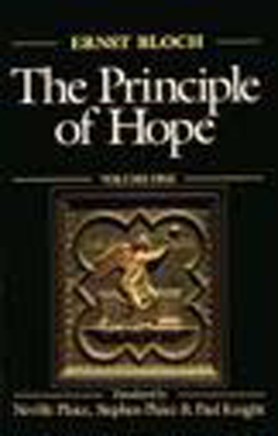 The Principle of Hope - Bloch, Ernest, and Bloch, Ernst, and Knight, Paul (Translated by)
