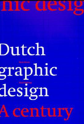 Dutch Graphic Design: A Century - Broos, Kees, and Broos, C, and Hefting, Paul