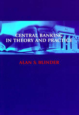 Central Banking in Theory and Practice - Blinder, Alan S