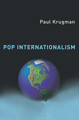 Pop Internationalism - Krugman, Paul