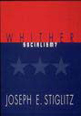 Whither Socialism? - Stiglitz, Joseph E