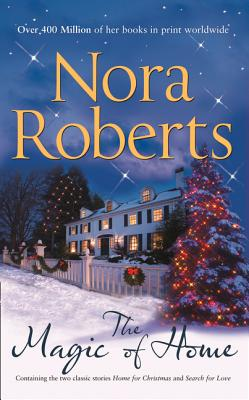 The Magic of Home: Home for Christmas/ Search for Love - Roberts, Nora