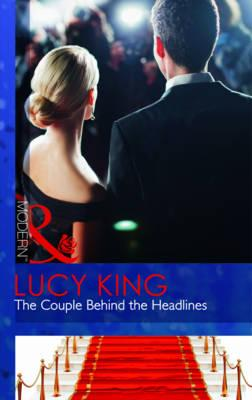 The Couple Behind the Headlines - King, Lucy