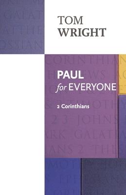 Paul for Everyone: 2 Corinthians - Wright, Tom