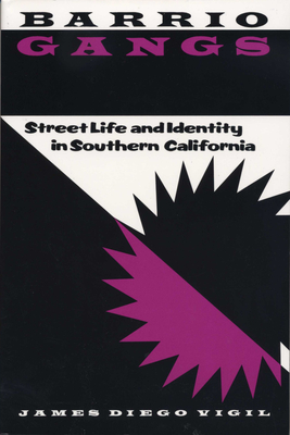 Barrio Gangs: Street Life and Identity in Southern California - Vigil, James D
