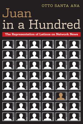 Juan in a Hundred: The Representation of Latinos on Network News - Santa Ana, Otto