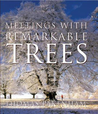 Meetings with Remarkable Trees - Pakenham, Thomas