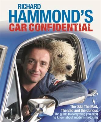 Richard Hammond's Car Confidential: The Odd, the Mad, the Bad and the Curious - Hammond, Richard, and Wilman, Andy