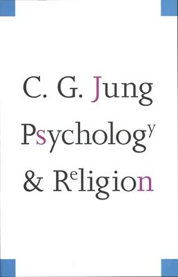 Psychology and Religion - Jung, Carl Gustav, and Jung, C G