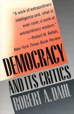 Democracy and Its Critics - Dahl, Robert Alan