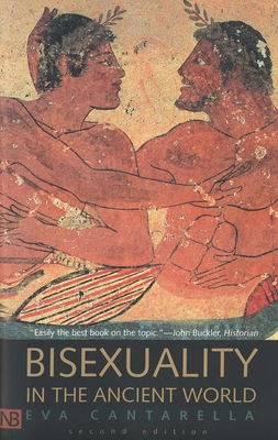 Bisexuality in the Ancient World - Cantarella, Eva, Professor, and O Cuilleanain, Cormac (Translated by)