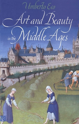 Art and Beauty in the Middle Ages - Eco, Umberto, and Bredin, Hugh, Professor (Translated by)
