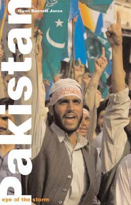 Pakistan: The Eye of the Storm - Jones, Owen Bennett