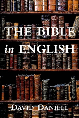 The Bible in English: Its History and Influence - Daniell, David