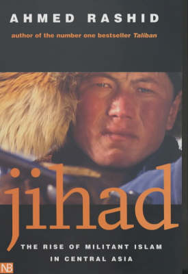 Jihad: The Rise of Militant Islam in Central Asia - Rashid, Ahmed, Mr.
